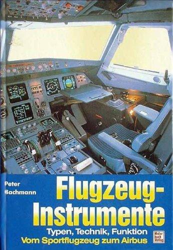 Flugzeuginstrumente - Typen, Technik, Funktionen: Vom Sportflugzeug zum Jumbojet