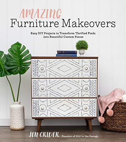 Compare Textbook Prices for Amazing Furniture Makeovers: Easy DIY Projects to Transform Thrifted Finds into Beautiful Custom Pieces Illustrated Edition ISBN 9781624147951 by Crider, Jen