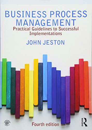 Jeston, J: Business Process Management: Practical Guidelines to Successful Implementations