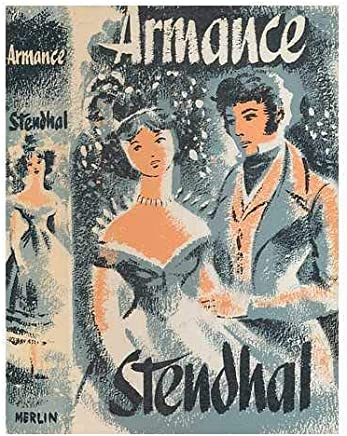 Armance : or, Scenes from a Parisian salon in 1827 / [by] Stendhal [pseud.] Translated by Gilbert and Suzanne Sale