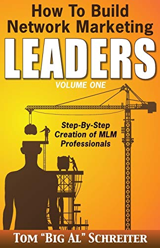 "Compare Textbook Prices for How To Build Network Marketing Leaders Volume One: Step-by-Step Creation of MLM Professionals Network Marketing Leadership  ISBN 9781892366214 by Schreiter, Tom ""Big Al"""