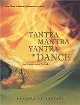 Tantra Mantra Yantra in Dance