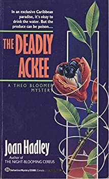 The Deadly Ackee: A Theo Bloomer Mystery 0345359003 Book Cover