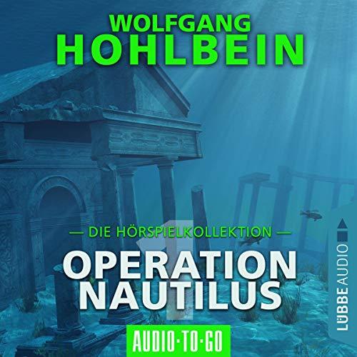 Operation Nautilus 1. Die Hörspielkollektion audiobook cover art