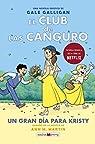 El Club de las Canguro: Un gran día para Kristy: Sigue la serie de El Club de las Canguro en MAEVAyoung par Galligan