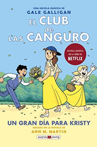 El Club de las Canguro 6: Un gran día para Kristy: Sigue la serie de El Club de las Canguro en MAEVAyoung (Novela gráfica)