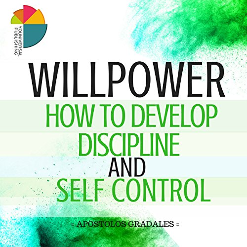Willpower: How to Develop Discipline and Self Control audiobook cover art