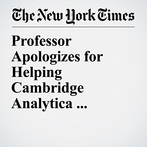 Professor Apologizes for Helping Cambridge Analytica Harvest Facebook Data copertina