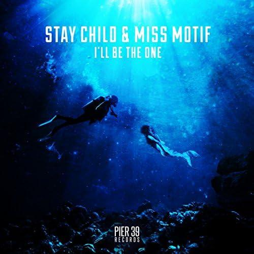 Stay Child, Miss Motif