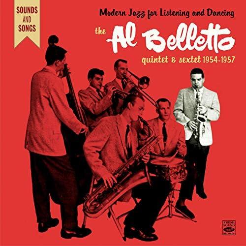 The Al Belletto Quintet & The Al Belletto Sextet