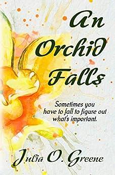 An Orchid Falls by [Julia O. Greene]