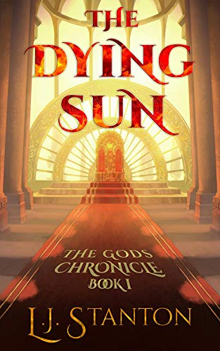 The Dying Sun (The Gods Chronicle Book 1)