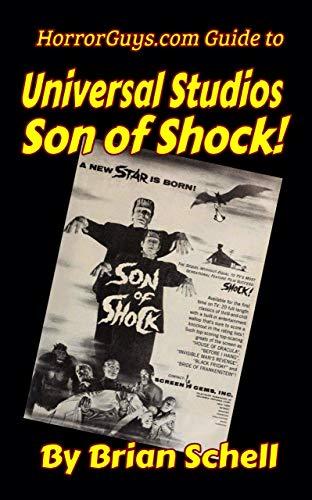 Horrorguys.com Guide to Universal Studios Son of Shock! (HorrorGuys.com Guides Book 2) (English Edition)