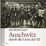 Das Höcker-Album: Auschwitz durch die Linse der SS. Preiswerte Sonderausgabe - Christophe Busch
