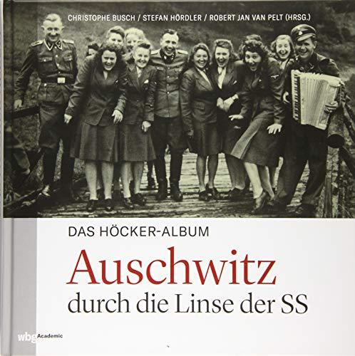 Das Höcker-Album: Auschwitz durch die Linse der SS. Preiswerte Sonderausgabe