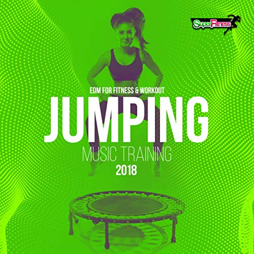 Jumping Music Training 2018: EDM for Fitness & Workout