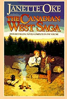 The Canadian West Saga: When Calls the Heart/When Comes the Spring/When Breaks the Dawn/When Hope Springs New (Canadian West 1-4)