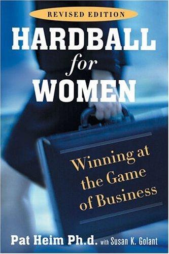 Hardball for Women: Winning at the Game of Business [HARDBALL FOR WOMEN REV/E]