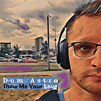 Show Me Your Love (feat. Endorma)