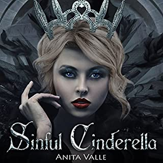Sinful Cinderella     Dark Fairy Tale Queen, Book 1              By:                                                                                                                                 Anita Valle                               Narrated by:                                                                                                                                 Caitlin Kelly                      Length: 2 hrs and 50 mins     166 ratings     Overall 4.0