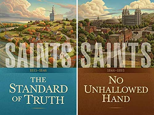 Saints Volume 1 & 2: The Story of the Church of Jesus Christ in the Latter Days