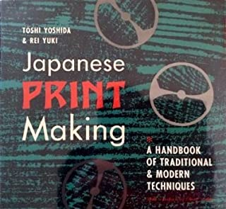 Japanese Print-Making: A Handbook of Traditional & Modern Techniques