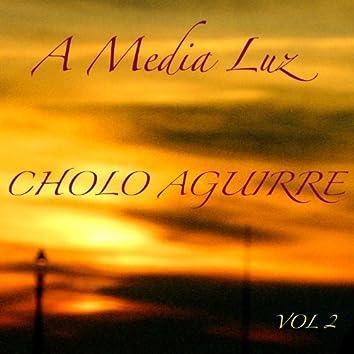 A Media Luz Cholo Aguirre Volume 2