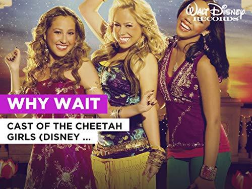 Why Wait al estilo de Cast of The Cheetah Girls (Disney Original)
