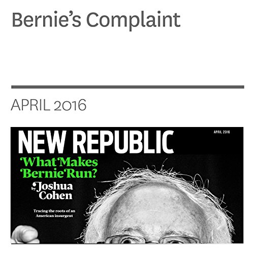 Bernie's Complaint                   By:                                                                                                                                 Joshua Cohen                               Narrated by:                                                                                                                                 Derek Shetterly                      Length: 37 mins     Not rated yet     Overall 0.0