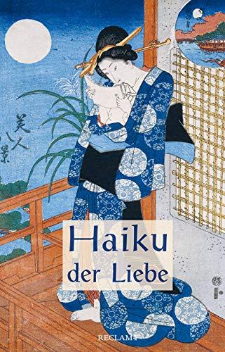 Haiku der Liebe: Japanische Kurzgedichte und Farbholzschnitte. Japanisch/Deutsch