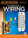 Black + Decker Complete Guide to Wiring: Current with 2014-2017 Electrical Codes