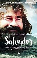 Salvador : la increíble historia de Salvador Alvarenga y sus 438 días a la deriva