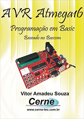 Programação em BASIC para o AVR  Com Base no ATMEGA16 e BASCOM (Portuguese Edition)