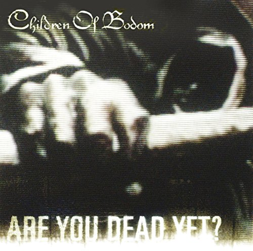 Are You Dead Yet? / Children Of Bodom