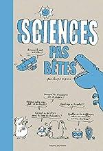 Sciences pas bêtes de Bertrand Fichou