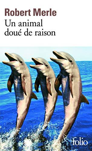 Le roman de Robert Merle Un animal doué de raison