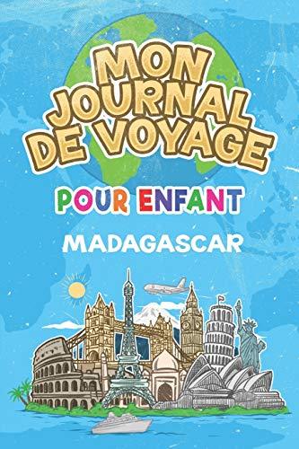 Mon Journal de Voyage Madagascar Pour Enfants: 6x9 Journaux de voyage pour enfant I Calepin à compléter et à dessiner I Cadeau parfait pour le voyage des enfants à Madagascar