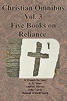 Christian Omnibus Vol. 3 - Five Books on Reliance