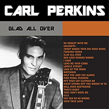 Glad All Over: Greatest Hits from The King of Rockabilly Carl Perkins