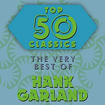 Top 50 Classics - The Very Best of Hank Garland