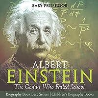 Albert Einstein: The Genius Who Failed School - Biography Book Best Sellers Children's Biography Books
