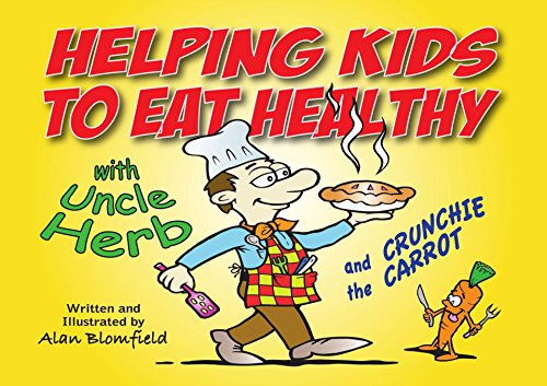 Helping Kids To Eat Healthy: with Uncle Herb and Crunchie the Carrot (English Edition)