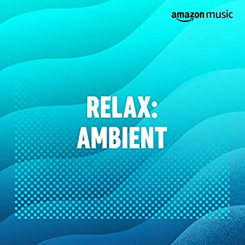 Relax: Ambient