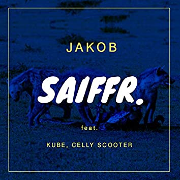 SAIFFR (feat. Kube & Celly Scooter)