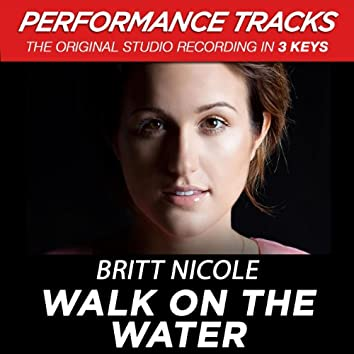 Walk On The Water (Performance Tracks)