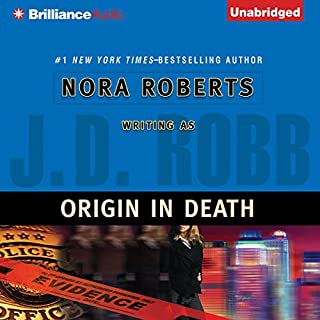 Origin in Death     In Death, Book 21              Written by:                                                                                                                                 J. D. Robb                               Narrated by:                                                                                                                                 Susan Ericksen                      Length: 11 hrs and 30 mins     6 ratings     Overall 5.0