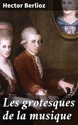 Couverture du livre Les grotesques de la musique