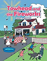 Towhead and the Fireworks