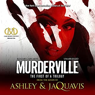 Murderville     The First of a Trilogy              By:                                                                                                                                 Ashley,                                                                                        JaQuavis                               Narrated by:                                                                                                                                 Cary Hite                      Length: 8 hrs and 48 mins     682 ratings     Overall 4.5