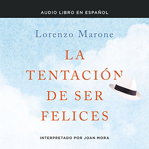 La tentación de ser felices [The Tempation to Be Happy] audiobook cover art
